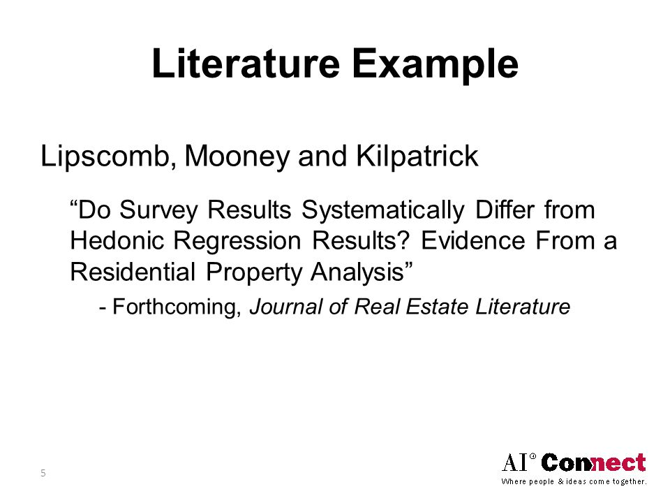 Literature Example Lipscomb, Mooney and Kilpatrick Do Survey Results Systematically Differ from Hedonic Regression Results.
