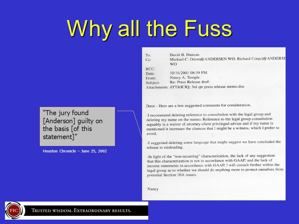 Why all the Fuss The jury found [Anderson] guilty on the basis [of this statement] Houston Chronicle – June 25, 2002