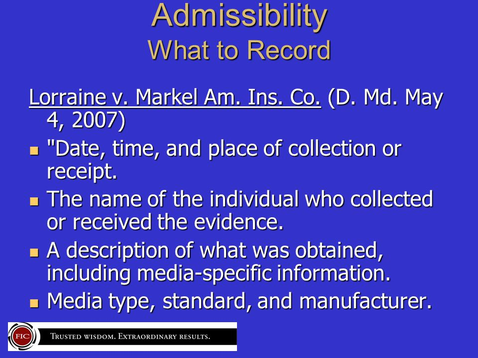 Admissibility What to Record Lorraine v. Markel Am.