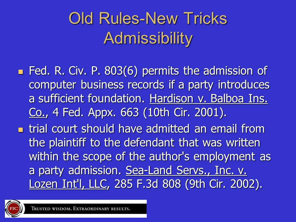 Old Rules-New Tricks Admissibility Fed. R. Civ. P.