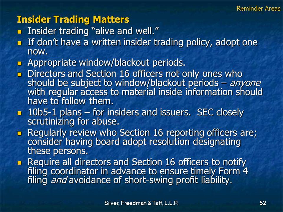 """Silver, Freedman & Taff, L.L.P.52 Insider Trading Matters Insider trading """"alive and well."""" Insider trading """"alive and well."""" If don't have a written"""