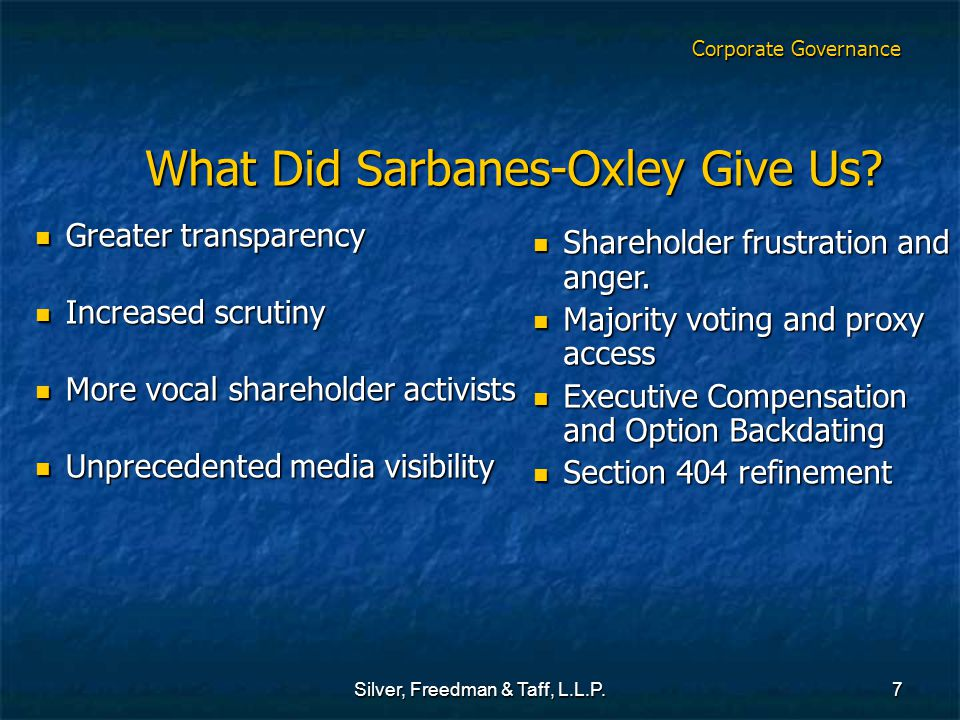 Silver, Freedman & Taff, L.L.P.7 What Did Sarbanes-Oxley Give Us.