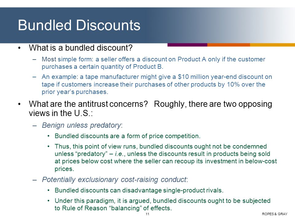 ROPES & GRAY11 Bundled Discounts What is a bundled discount.