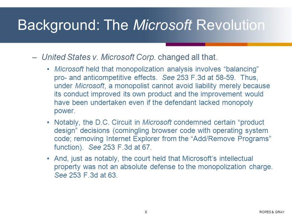ROPES & GRAY6 Background: The Microsoft Revolution –United States v.