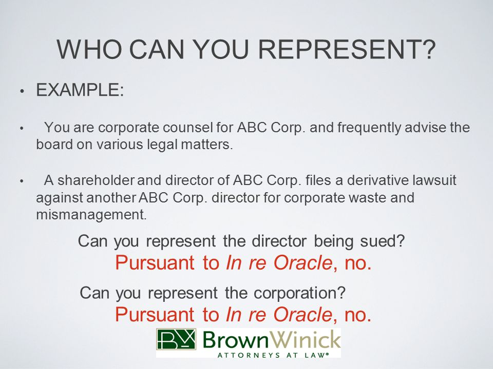 EXAMPLE: You are corporate counsel for ABC Corp.