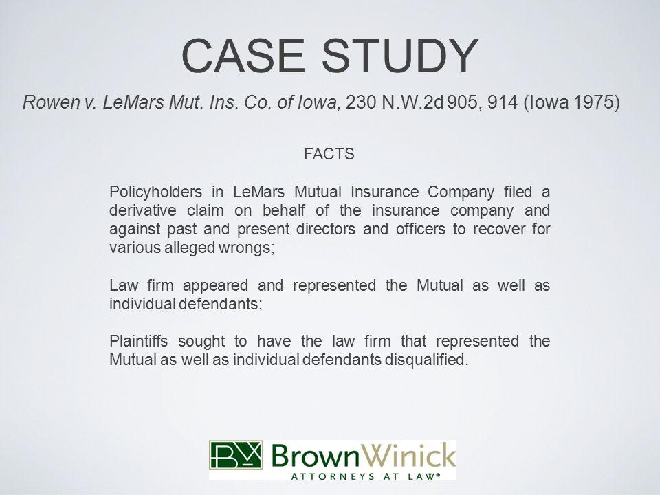 CASE STUDY Rowen v. LeMars Mut. Ins. Co.
