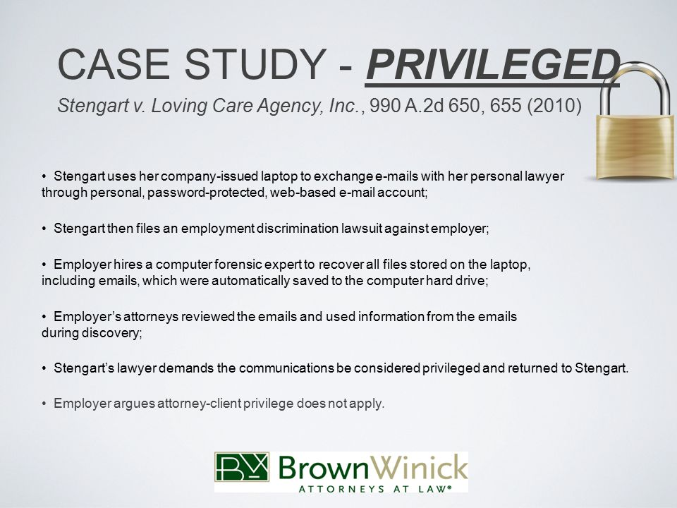 CASE STUDY - PRIVILEGED Stengart v.