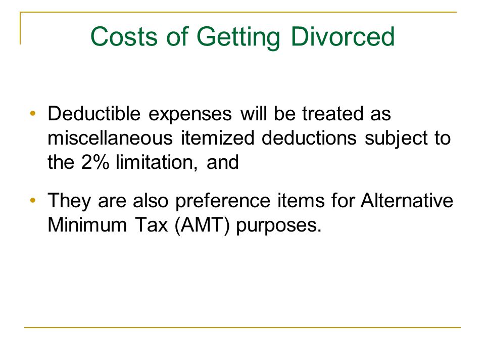Deductible expenses will be treated as miscellaneous itemized deductions subject to the 2% limitation, and They are also preference items for Alternative Minimum Tax (AMT) purposes.