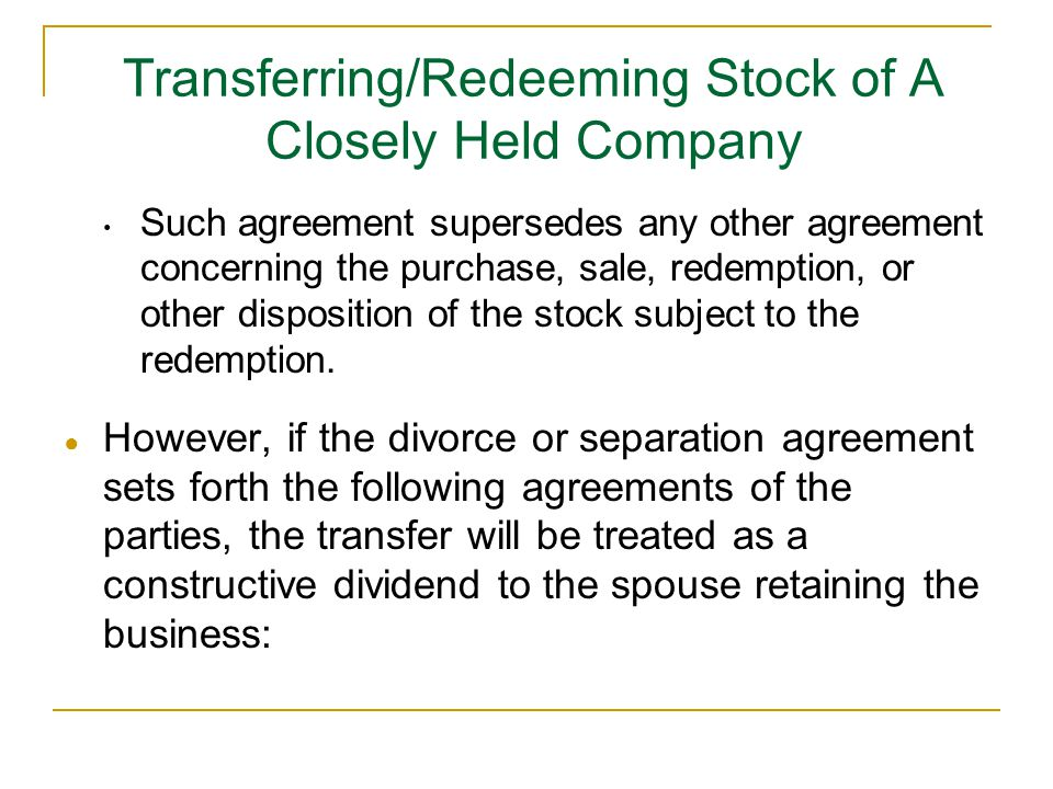 Such agreement supersedes any other agreement concerning the purchase, sale, redemption, or other disposition of the stock subject to the redemption.