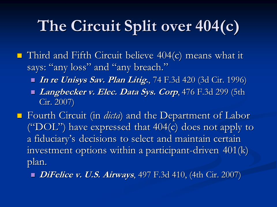 The Circuit Split over 404(c) Third and Fifth Circuit believe 404(c) means what it says: any loss and any breach. Third and Fifth Circuit believe 404(c) means what it says: any loss and any breach. In re Unisys Sav.