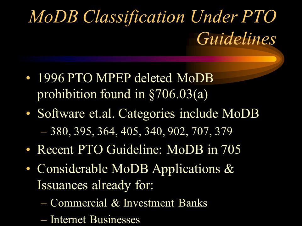 MoDB Classification Under PTO Guidelines 1996 PTO MPEP deleted MoDB prohibition found in §706.03(a) Software et.al.