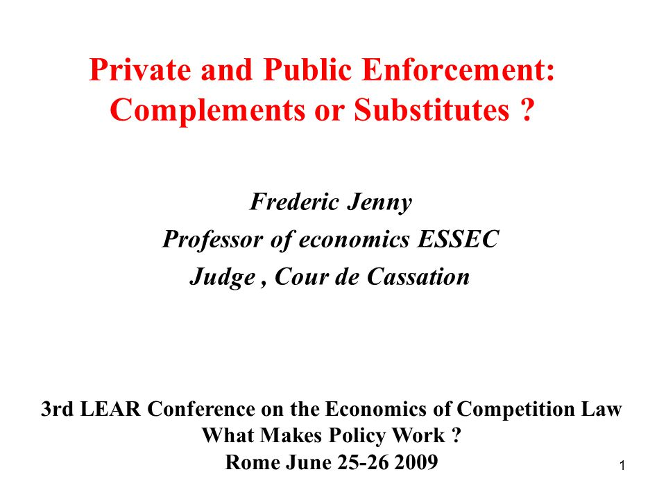 1 Private and Public Enforcement: Complements or Substitutes .