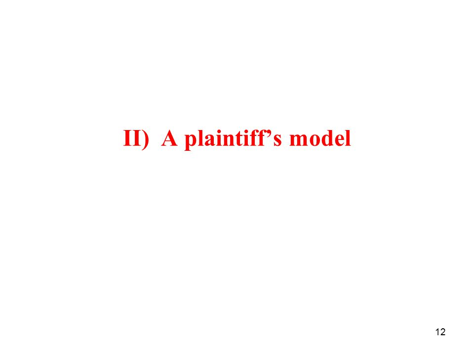 12 II) A plaintiff's model