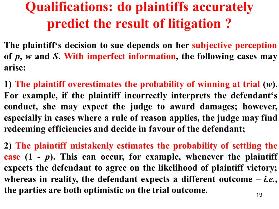 19 Qualifications: do plaintiffs accurately predict the result of litigation .