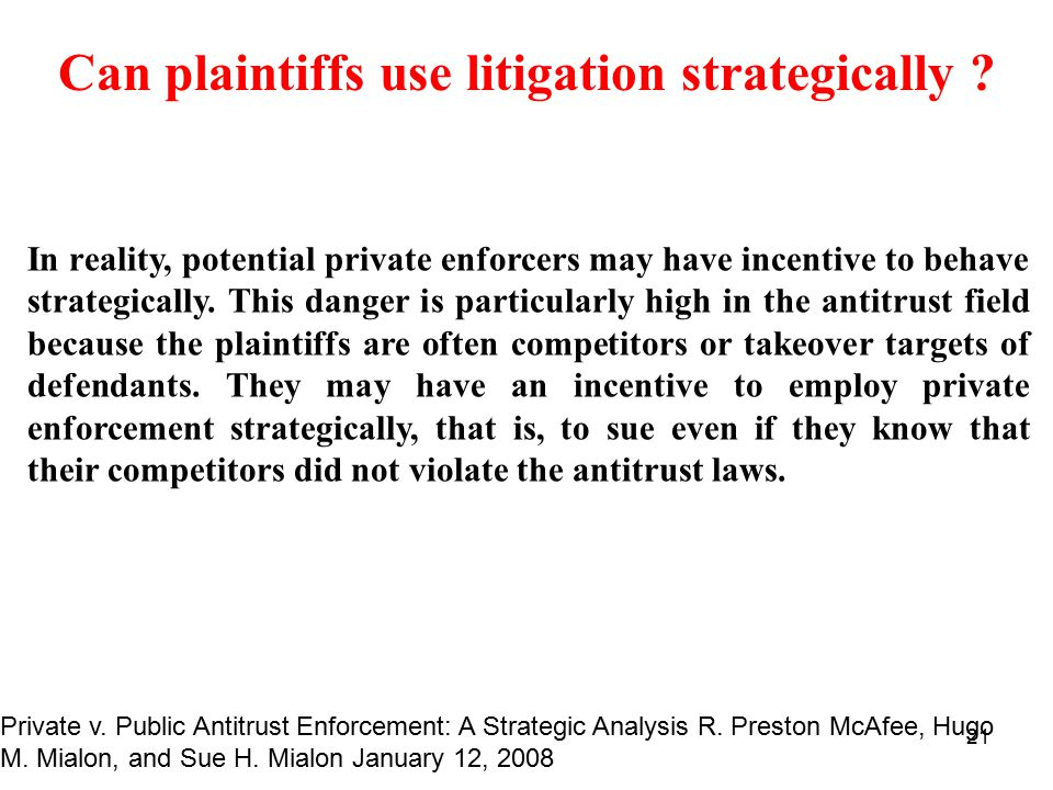 21 Can plaintiffs use litigation strategically .