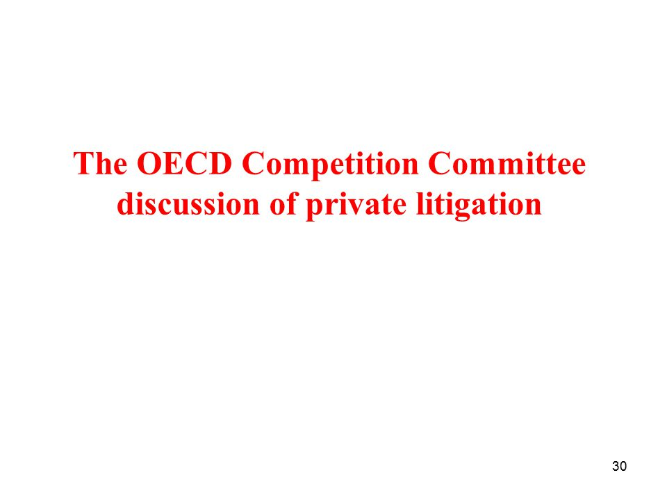 30 The OECD Competition Committee discussion of private litigation