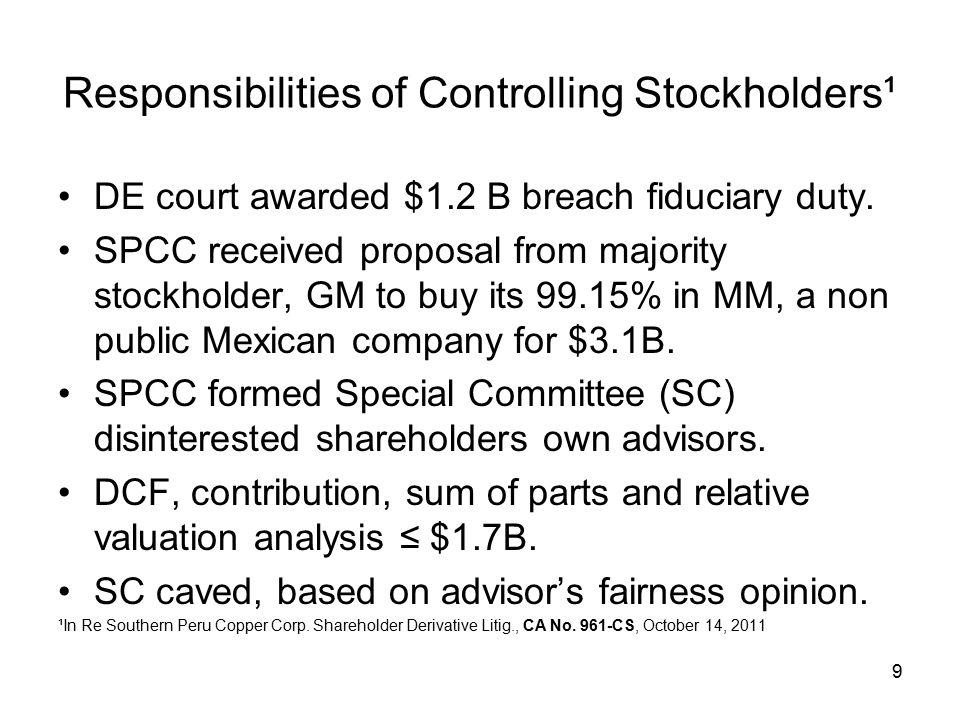 Responsibilities of Controlling Stockholders¹ Chancellor Strine: –Fairness Standard not met.