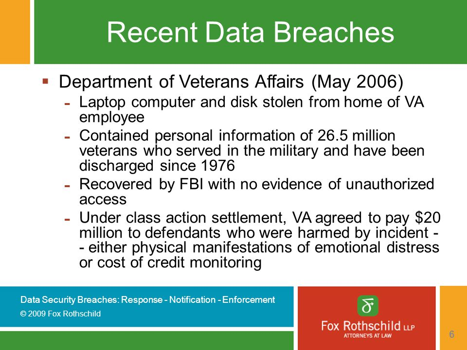 Data Security Breaches: Response - Notification - Enforcement © 2009 Fox Rothschild 7 What Is The Objective.
