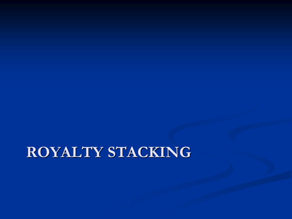 ROYALTY STACKING