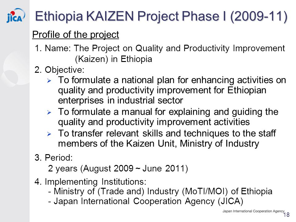 Ethiopia KAIZEN Project Phase I (2009-11) Profile of the project 1.
