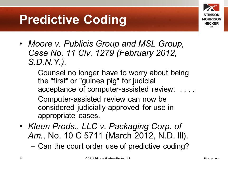 11© 2012 Stinson Morrison Hecker LLPStinson.com Predictive Coding Moore v.