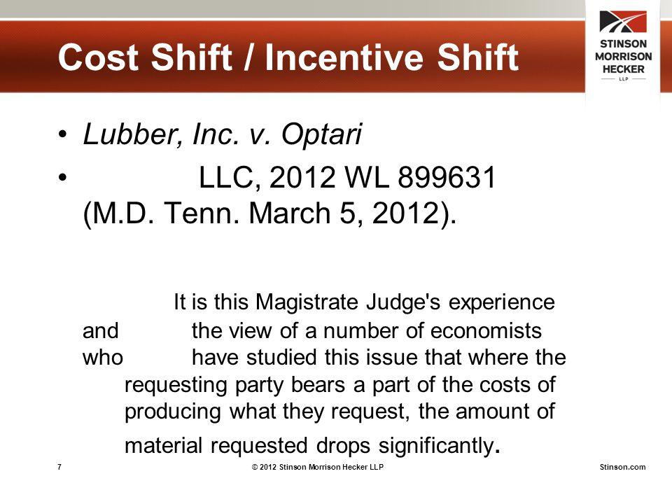 7© 2012 Stinson Morrison Hecker LLPStinson.com Cost Shift / Incentive Shift Lubber, Inc.