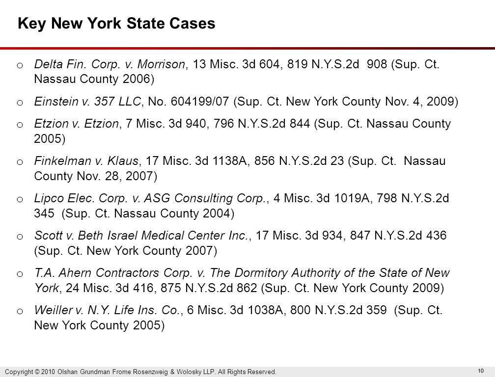10 Key New York State Cases o Delta Fin. Corp. v. Morrison, 13 Misc. 3d 604, 819 N.Y.S.2d 908 (Sup. Ct. Nassau County 2006) o Einstein v. 357 LLC, No.
