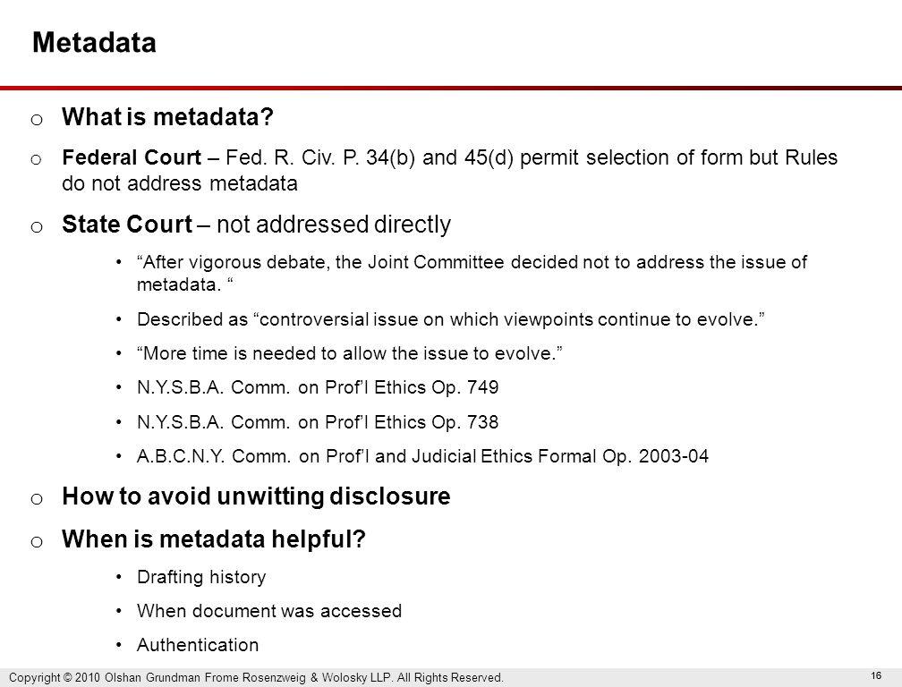 16 Metadata o What is metadata. o Federal Court – Fed.