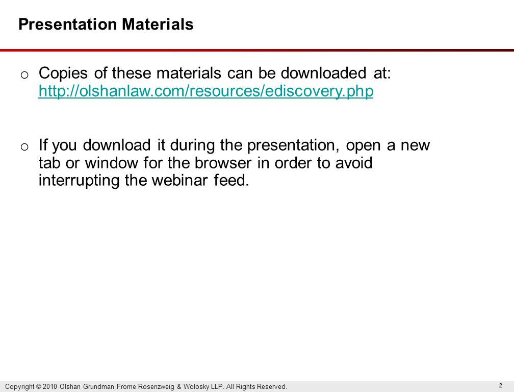 22 Presentation Materials o Copies of these materials can be downloaded at: http://olshanlaw.com/resources/ediscovery.php http://olshanlaw.com/resourc