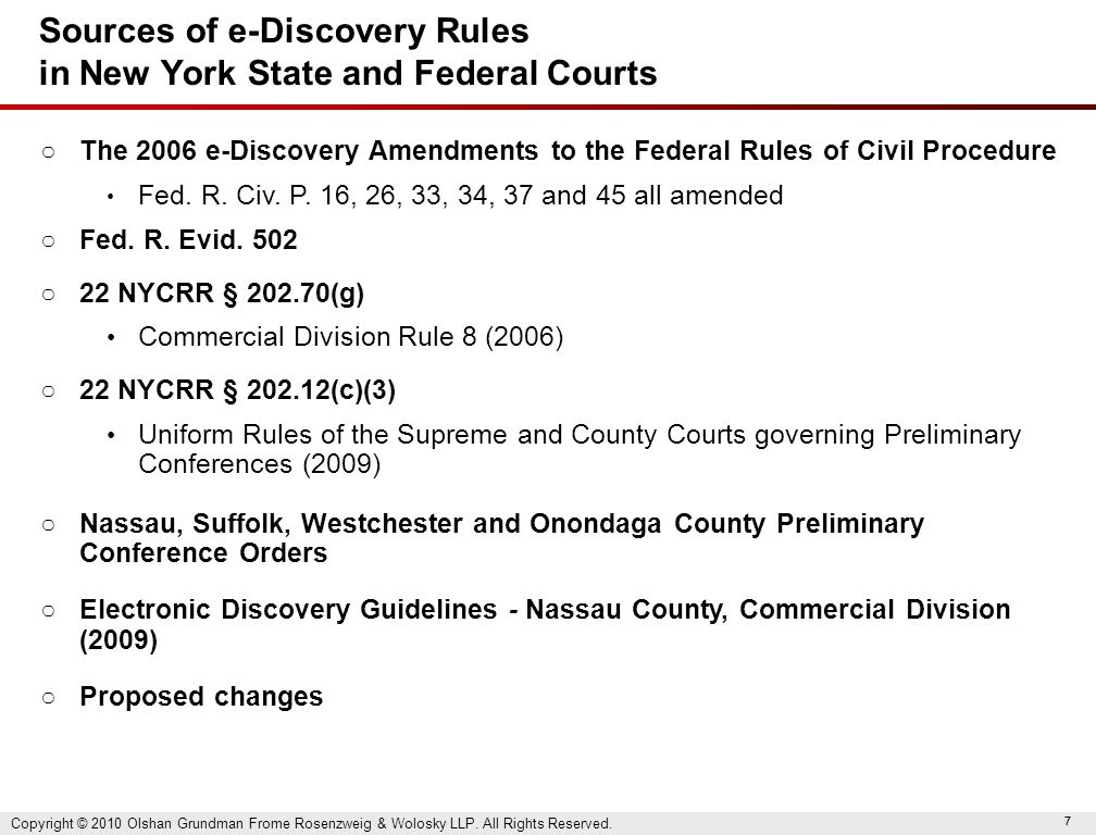 77 Sources of e-Discovery Rules in New York State and Federal Courts ○ The 2006 e-Discovery Amendments to the Federal Rules of Civil Procedure Fed. R.