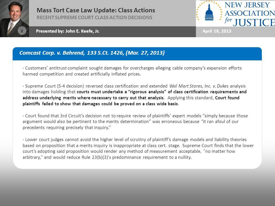 Mass Tort 2013: Successfully Navigating Opportunities Mass Tort Case Law Update: Class Actions Presented by: John E.