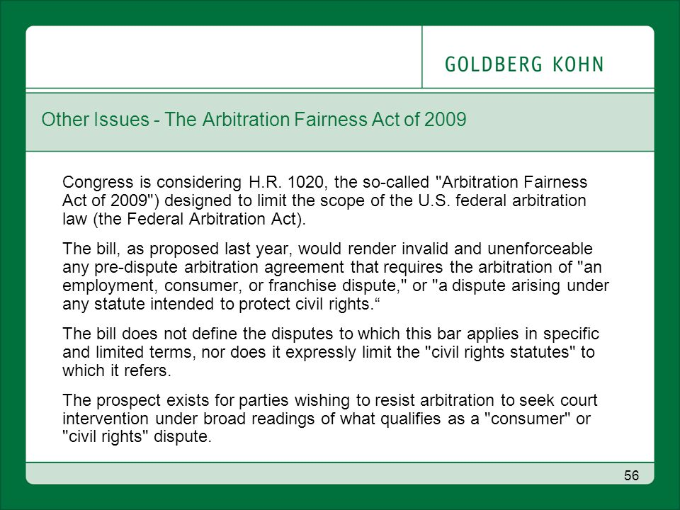 56 Other Issues - The Arbitration Fairness Act of 2009 Congress is considering H.R.