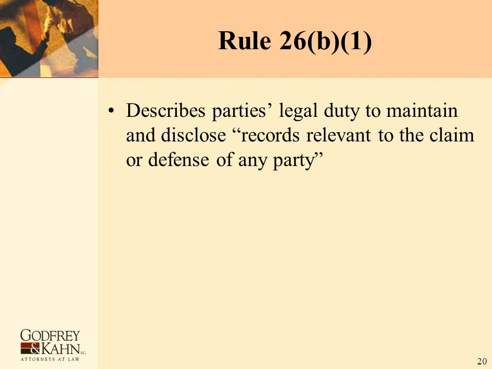 "20 Rule 26(b)(1) Describes parties' legal duty to maintain and disclose ""records relevant to the claim or defense of any party"""