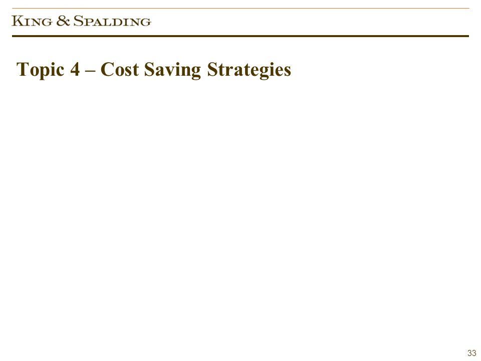 33 Topic 4 – Cost Saving Strategies