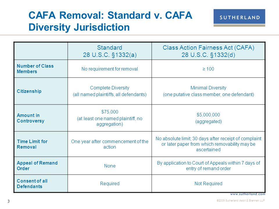 ©2009 Sutherland Asbill & Brennan LLP 3 CAFA Removal: Standard v.