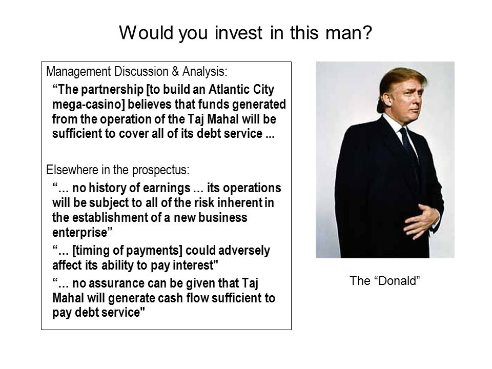 "Would you invest in this man? Management Discussion & Analysis: ""The partnership [to build an Atlantic City mega-casino] believes that funds generated"