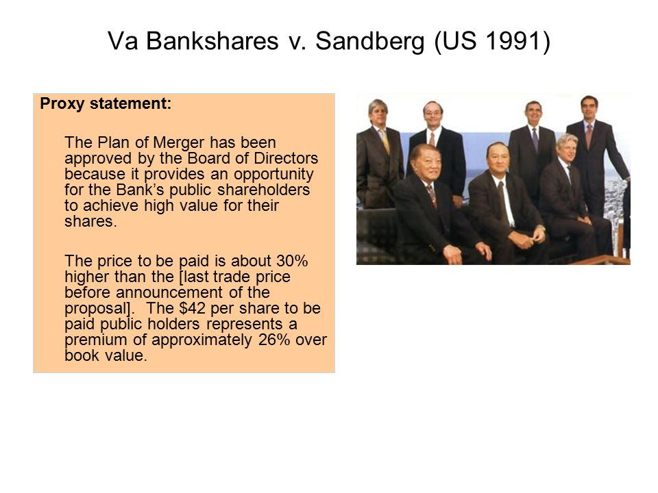 Va Bankshares v. Sandberg (US 1991) Proxy statement: The Plan of Merger has been approved by the Board of Directors because it provides an opportunity