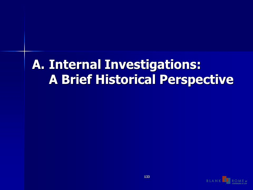 133 A.Internal Investigations: A Brief Historical Perspective