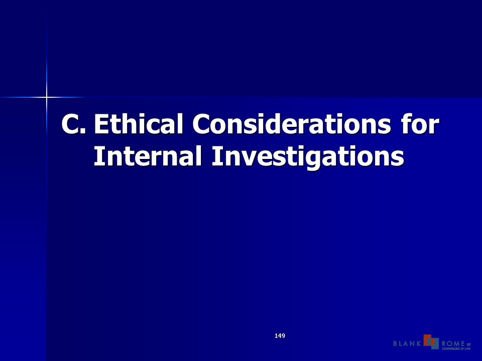149 C.Ethical Considerations for Internal Investigations