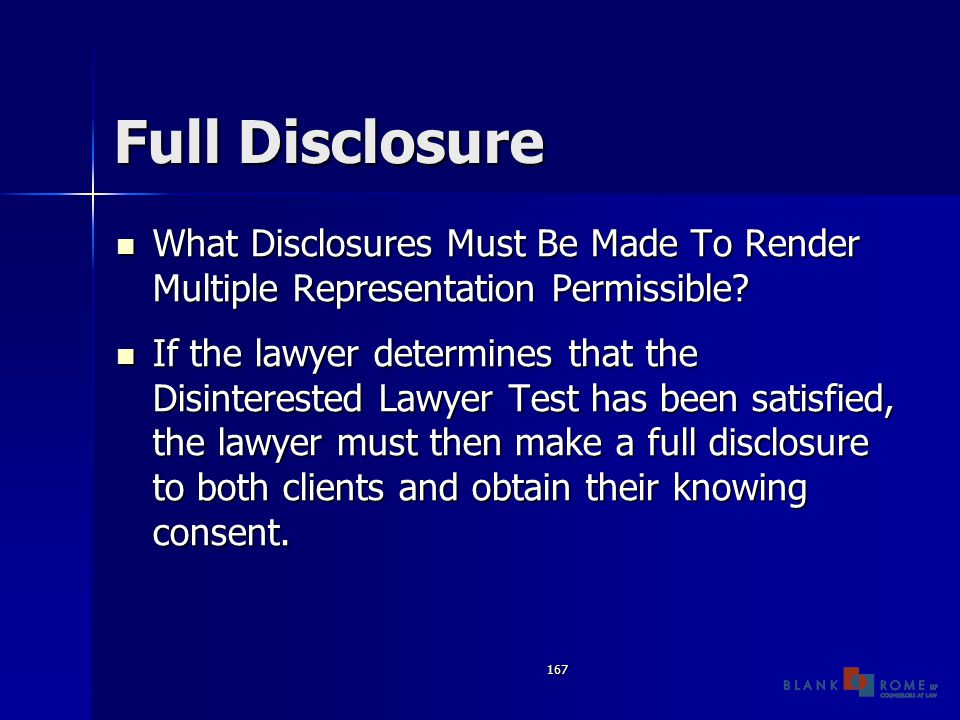 167 Full Disclosure What Disclosures Must Be Made To Render Multiple Representation Permissible.