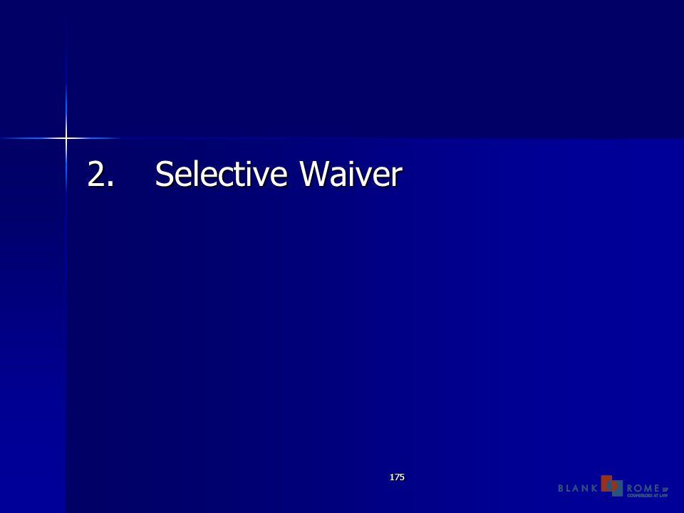 175 2.Selective Waiver