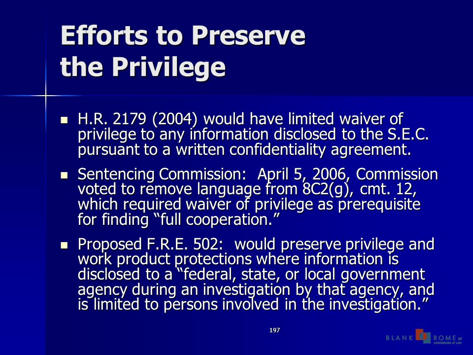 197 Efforts to Preserve the Privilege H.R.