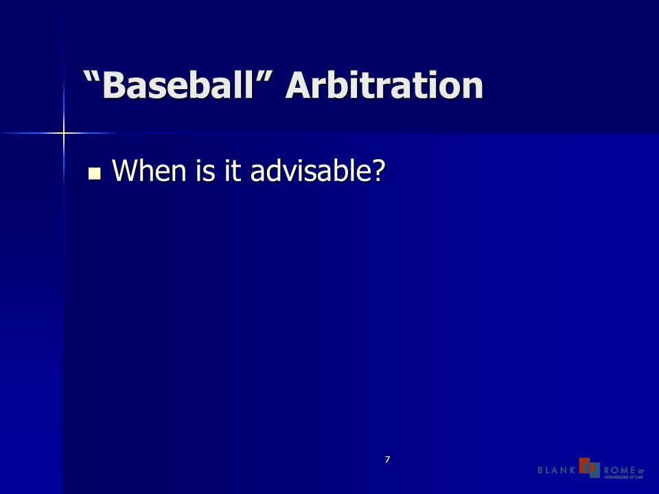 7 Baseball Arbitration When is it advisable When is it advisable