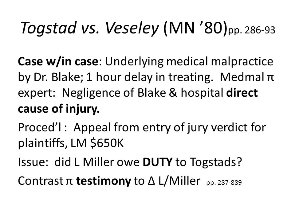Togstad vs. Veseley (MN '80) pp. 286-93 Case w/in case: Underlying medical malpractice by Dr.