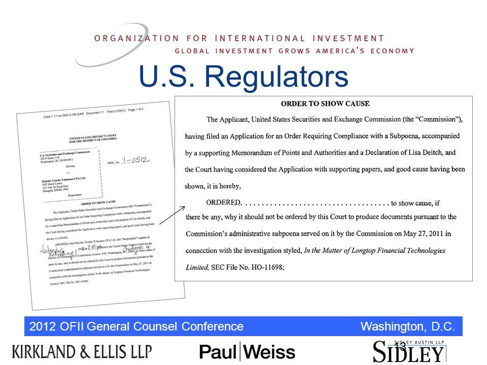 2012 OFII General Counsel Conference Washington, D.C. U.S. Regulators 13