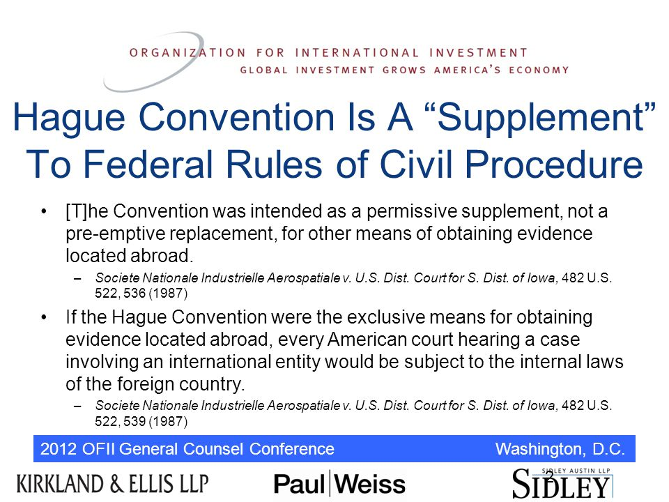 2012 OFII General Counsel Conference Washington, D.C. 2 [T]he Convention was intended as a permissive supplement, not a pre-emptive replacement, for o