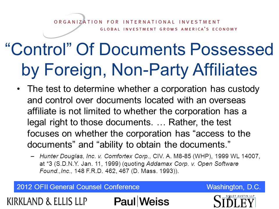 """2012 OFII General Counsel Conference Washington, D.C. 4 """"Control"""" Of Documents Possessed by Foreign, Non-Party Affiliates The test to determine whethe"""