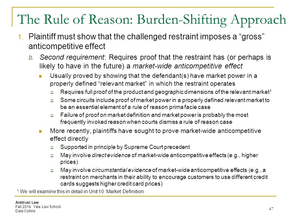 Antitrust Law Fall 2014 Yale Law School Dale Collins The Rule of Reason: Burden-Shifting Approach 1. Plaintiff must show that the challenged restraint