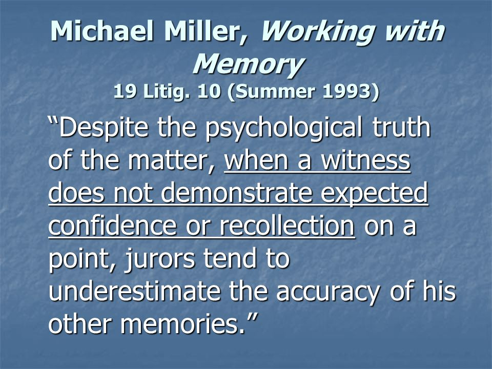 Michael Miller, Working with Memory 19 Litig.