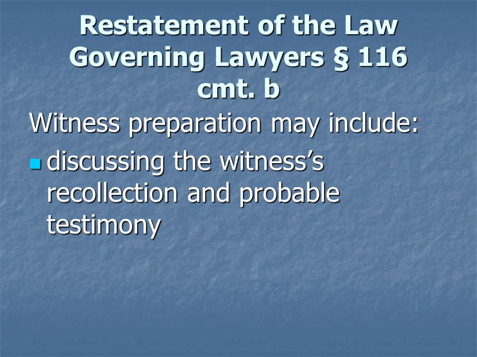 Restatement of the Law Governing Lawyers § 116 cmt.